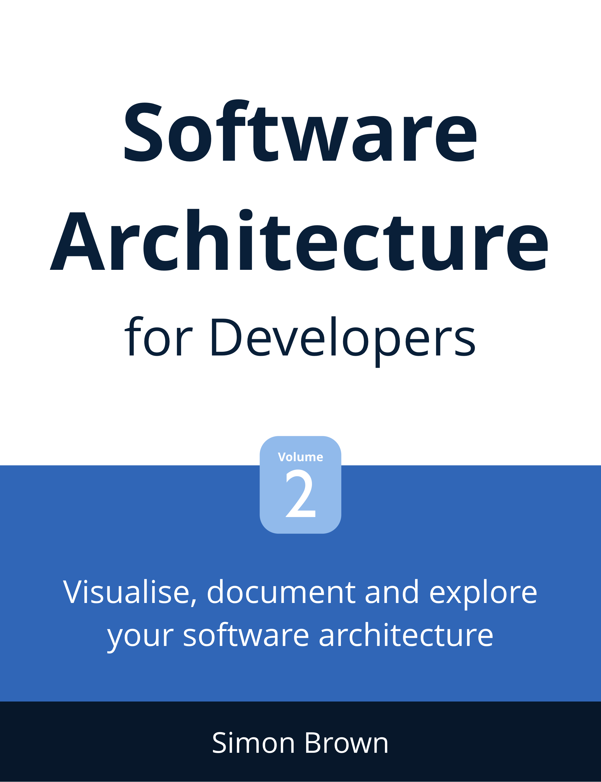 Software Architecture for Developers: Volumes 1 & 2